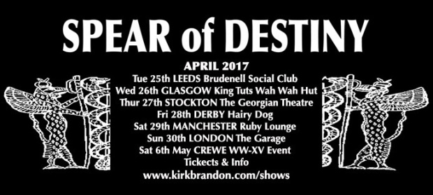 Spear Of Destiny UK Tour April 2017 Kirk Brandon Craig Adams Adrian Portas Phil Martini Steve Allan Jones