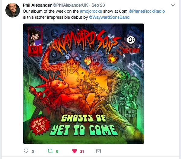 Phil Alexander (Editor-In-Chief - MOJO, Q & Kerrang!) gives Wayward Sons debut 'Ghosts Of Yet To Come' Album of the week on his Mojo Rocks show on Planet Rock Radio.