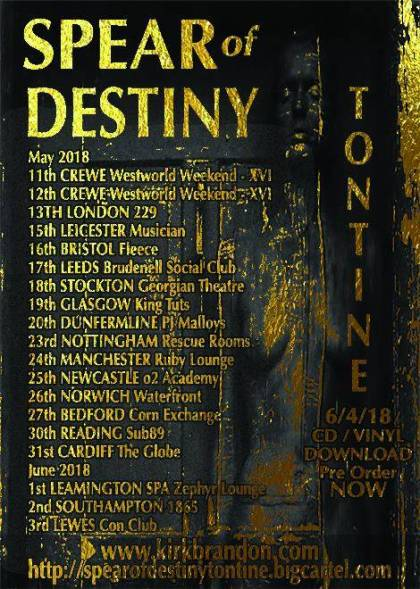 Spear Of Destiny, Tontine 6/4/18, UK Tour,Brand-new LP 2018, CD & Gold Vinyl, 35th Anniversary, Grapes Of Wrath, Tontine, Kirk Brandon, Phil Martini, Craig Adams, Adrian Portas, Steve Allan Jones, The Mission, Theatre Of Hate, Westworld, UK Tour 2018, Live Drummer, Paiste 2002 Cymbals, Vic Firth 3A drumsticks, Aquarian Response 2 drumheads, Mpex Orion Drums, Ludwig 8