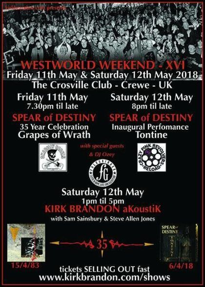 Westworld Weekend XVI, Spear Of Destiny 35th Anniversary, Grapes Of Wrath, Tontine, Kirk Brandon, Brand-new LP 2018, CD & Gold Vinyl, Phil Martini, Craig Adams, Adrian Portas, Steve Allan Jones, The Mission, Theatre Of Hate, Westworld, UK Tour 2018, Live Drummer, Paiste 2002 Cymbals, Vic Firth 3A drumsticks, Aquarian Response 2 drumheads, Mpex Orion Drums, Ludwig 8